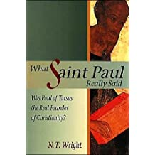 What Saint Paul Really Said (text only) 1st (First) edition by N. T. Wright