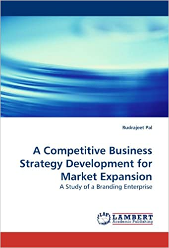 Book A Competitive Business Strategy Development for Market Expansion: A Study of a Branding Enterprise