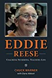 Eddie Reese: Coaching Swimming, Teaching Life