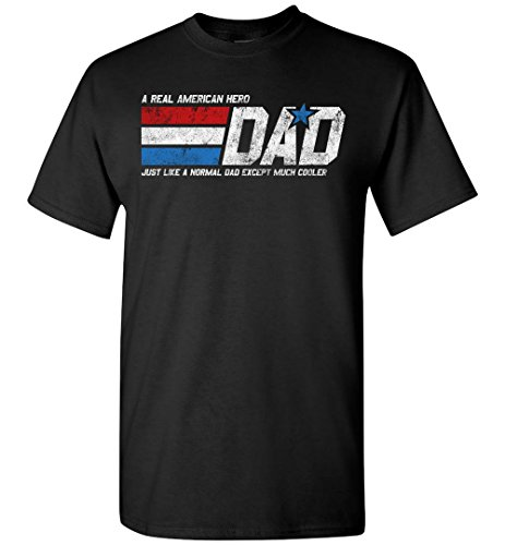 Dad Real American Hero Normal but Cooler American Pride Black T-Shirt ()
