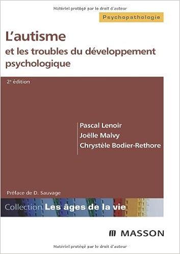Ebook pour la structure de données et l'algorithme téléchargement gratuit L'autisme et les troubles du développement psychologique 2294071719 in French PDF PDB CHM by Pascal Lenoir