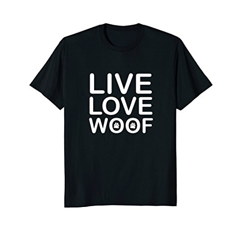 Live Love Woof Dog Tshirt- Womens Girls Guys Paw Print tee