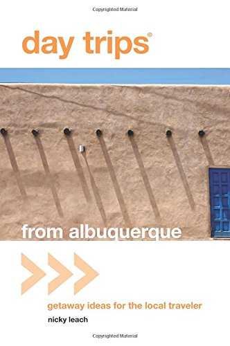 Download Day Trips® from Albuquerque: Getaway Ideas For The Local Traveler (Day Trips Series) PDF