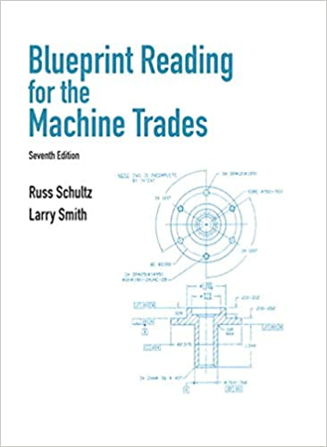 Blueprint reading for machine trades russ l schultz larry l blueprint reading for machine trades 7th edition kindle edition malvernweather Image collections