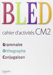 Grammaire Orthographe Conjugaison CM2 : Cahier d'activités