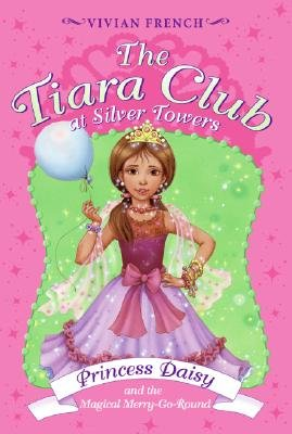 Princess Daisy and the Magical Merry-Go-Round [TIARA CLUB SILVER #09 PRINCESS] pdf