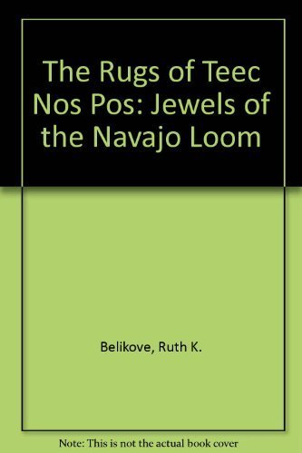 The Rugs of Teec Nos Pos: Jewels of the Navajo ()