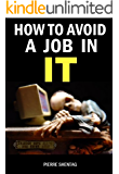 How to Avoid a Job in IT