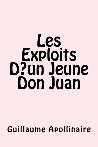Les Exploits D un Jeune Don Juan  [Apollinaire, Guillaume] (Tapa Blanda)