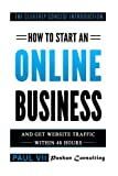 How to start an online business: And get website traffic within 48 hours: The Cleverly Concise Introduction (online business ideas, online business ... startup, online business for beginners)