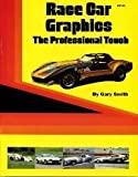 Race Car Graphics - The Professional Touch, Gary Smith, 0936834188