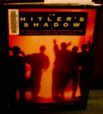 In Hitler's Shadow: An Israeli's Amazing Journey Inside Germany's Neo-Nazi Movement
