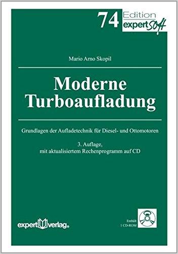 Moderne Turboaufladung: Grundlagen der Aufladetechnik für Diesel- und Ottomotoren (Edition expertsoft, Band 74)