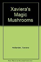 Xaviera's Magic Mushrooms
