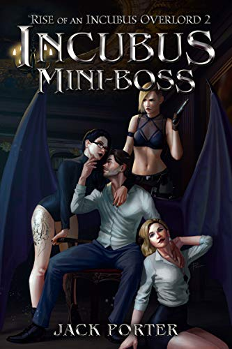 Incubus Mini-Boss (Rise of an Incubus Overlord Book 2)