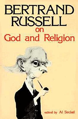 Bertrand Russell on God and Religion (Great Books in Philosophy)
