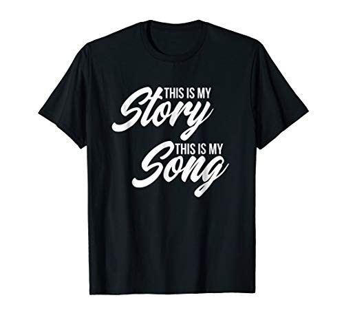 (Cute This Is My Story This Is My Song Lyric T Shirt )