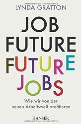 Job Future - Future Jobs: Wie wir von der neuen Arbeitswelt profitieren