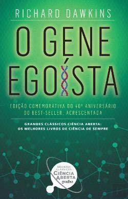 O Gene Egoísta Edição comemorativa do 40º aniversário do best-seller. Acrescentada