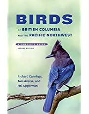 Birds of British Columbia & the Pacific Northwest: A Complete Guide, Second Edition