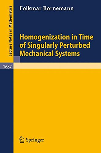 Homogenization in Time of Singularly Perturbed Mechanical Systems (Lecture Notes in Mathematics)