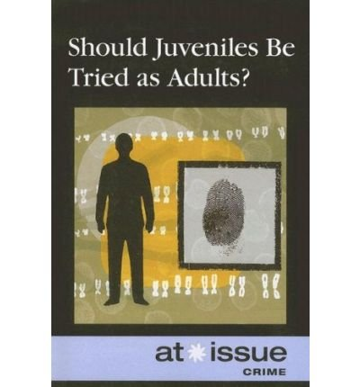 Should Juveniles Be Tried as Adults (At Issue (Paperback)) (Paperback) - Common pdf epub