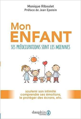 Mon Enfant Ses Preoccupations Sont Les Miennes Vie De Famille French Edition Riboulet Monique 9782716317306 Amazon Com Books