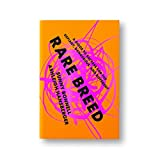 Rare Breed: A Guide to Success for the
