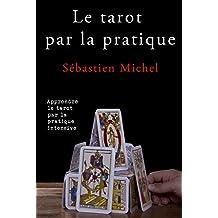 Le Tarot Par La Pratique