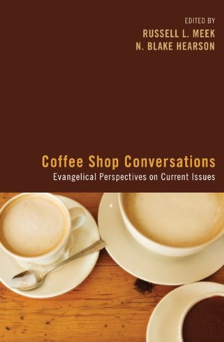 Coffee Purchase Conversations: Evangelical Perspectives on Current Issues