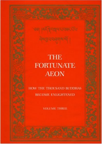 The Fortunate Aeon: How the Thousand Buddhas Became Enlightened (Tibetan Translation Series) 4 volume set