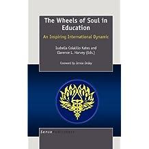The Wheels of Soul in Education: An Inspiring International Dynamic