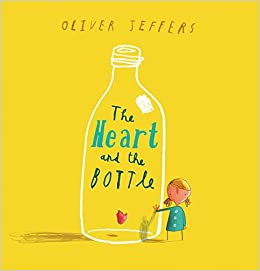 The Heart and the Bottle: Oliver Jeffers: 9780399254529: Amazon com