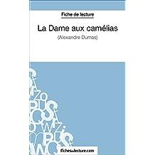 La Dame aux camélias d'Alexandre Dumas (Fiche de lecture): Analyse complète de l'oeuvre (French Edition)