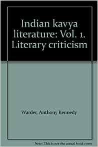 Indian kavya literature: Vol. 1. Literary criticism: Anthony Kennedy