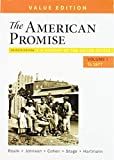 The American Promise, 7e, Value Edition, Volume 1 & LaunchPad (Six-Month Access) & Reading the American Past: Volume I: To 1877, 5e