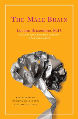 The Male Brain: A Breakthrough Understanding of How Men and Boys Think cover