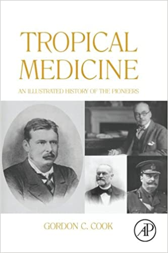 Tropical Medicine: An Illustrated History of The Pioneers