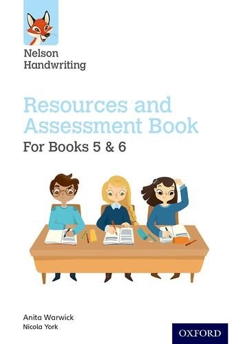 Nelson Handwriting: Year 5-6/Primary 6-7: Resources and Assessment Book for Books 5 and 6year 5-6/Primary 6-7 ePub fb2 book