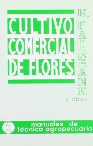 Descargar Libro Cultivo Comercial De Flores Al Aire Libre Michael Fairbankis