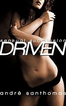 Sensual Submission:  Driven by [SanThomas, Andre]