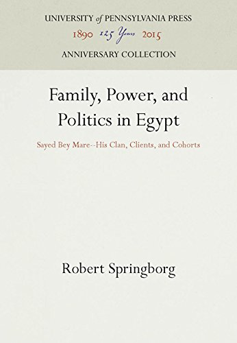 Family, Power, and Politics in Egypt: Sayed Bey Mare-His Clan, Clients, and Cohorts