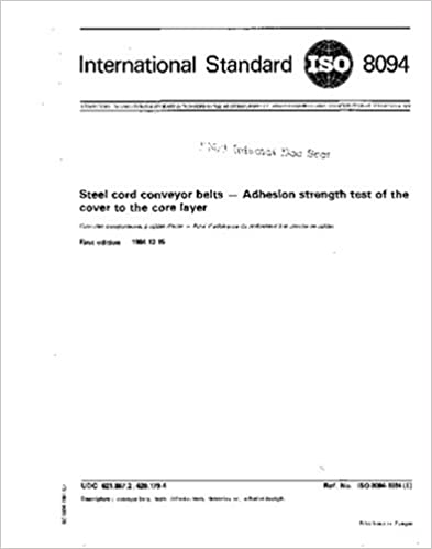Book ISO 8094:1984, Steel cord conveyor belts - Adhesion strength test of the cover to the core layer