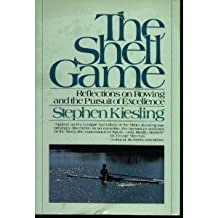 The Shell Game: Reflections on Rowing and the Pursuit of Excellence