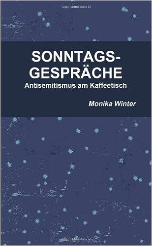 Ebook mobi ilmaiseksi Sonntagsgesprâche - Antisemitismus Am Kaffeetisch (German Edition) PDF by Monika Winter 144783738X