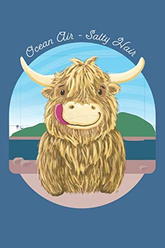 Wee Hamish Scottish Highland Cow. Ocean Air - Salty Hair. Lined Journal: Blank Lined Journal Featuring Wee Hamish The Heilan Coo For Scottish Highland Cow Farmers And Cow Lovers ()