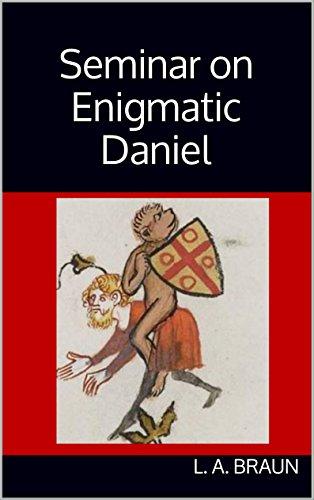 Seminar on Enigmatic Daniel