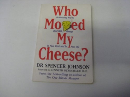 Ebook [pdf] who moved my cheese an amazing way to deal with change in….