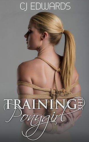 Training The Pony Girl (Pony Girl Sex Book 2)