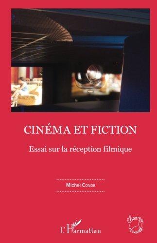 Cinema Et Fiction: Essai Sur La Réception Filmique (French Edition)
